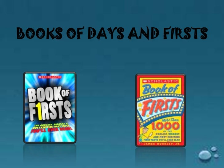 BOOKS OF DAYS AND FIRSTS