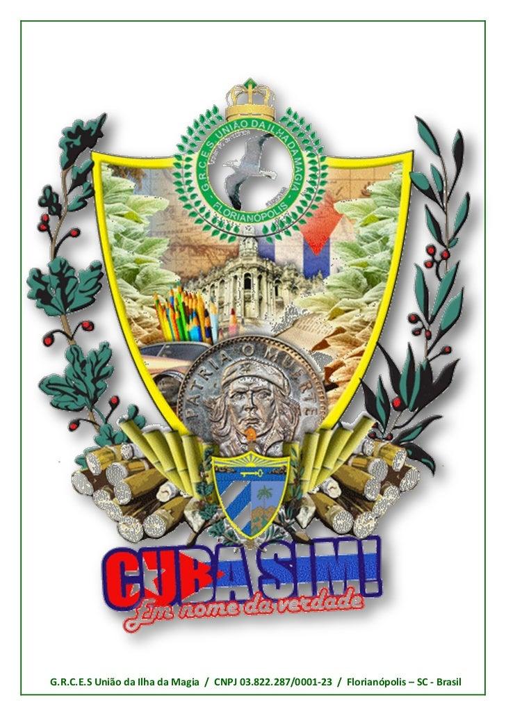 G.R.C.E.S União da Ilha da Magia / CNPJ 03.822.287/0001-23 / Florianópolis – SC - Brasil
