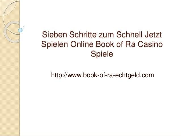 Sieben Schritte zum Schnell Jetzt Spielen Online Book of Ra Casino Spiele http://www.book-of-ra-echtgeld.com
