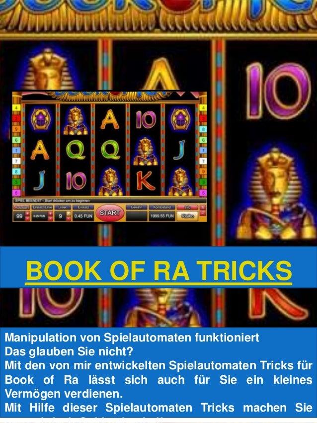 BOOK OF RA TRICKS Manipulation von Spielautomaten funktioniert Das glauben Sie nicht? Mit den von mir entwickelten Spielau...
