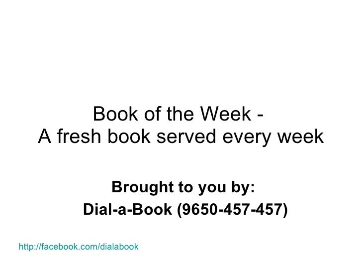 Book of the Week -  A fresh book served every week Brought to you by:  Dial-a-Book (9650-457-457) http:// facebook.com/dia...