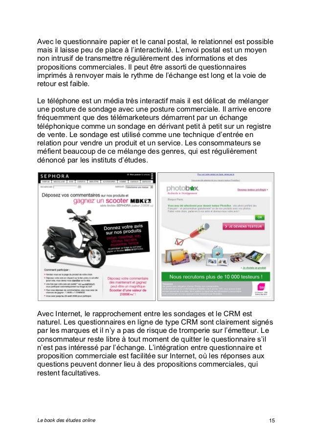 Avec le questionnaire papier et le canal postal, le relationnel est possible  mais il laisse peu de place à l'interactivit...