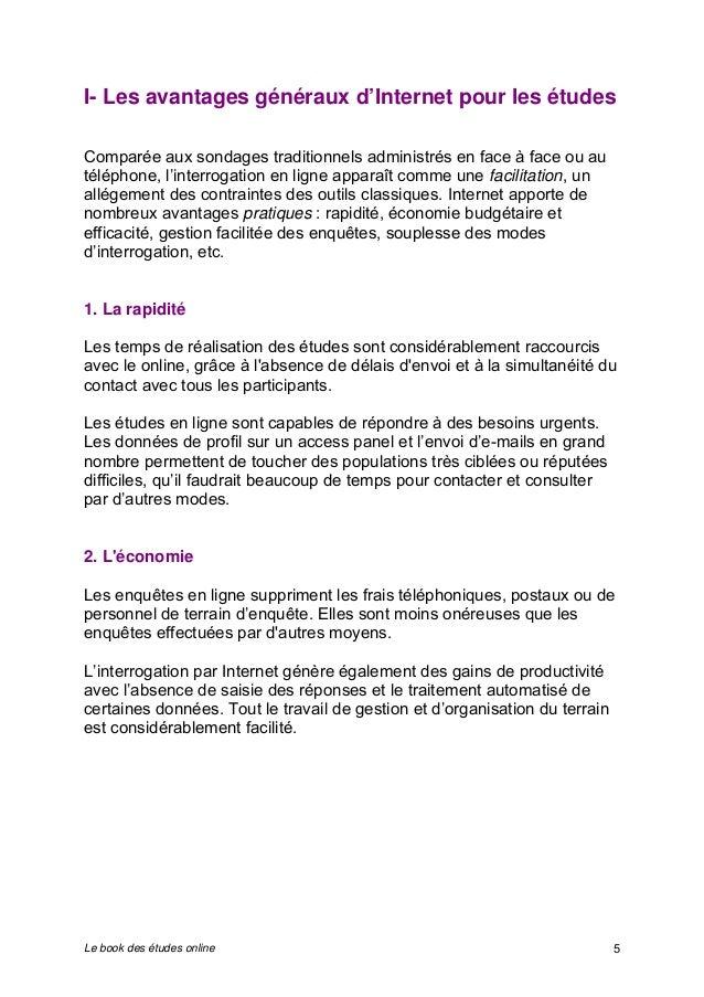 I- Les avantages généraux d'Internet pour les études  Comparée aux sondages traditionnels administrés en face à face ou au...