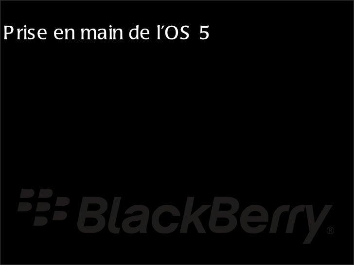 P rise en main de l'OS 5