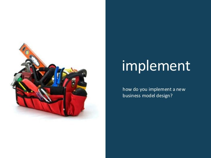 implement how do you implement a new business model design?