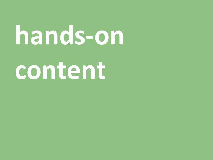 hands-on content