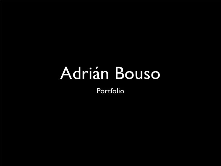 Adrián Bouso    Portfolio