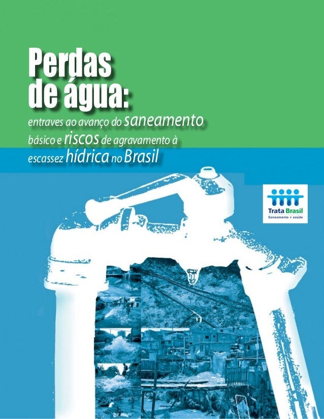 Perdas deágua: entravesaoavançodo saneamento básicoe riscosdeagravamentoà escassez hídricano Brasil