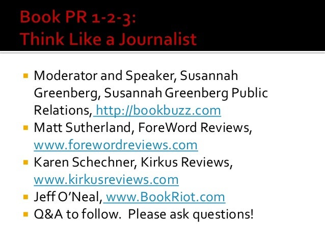  Moderator and Speaker, SusannahGreenberg, Susannah Greenberg PublicRelations, http://bookbuzz.com Matt Sutherland, Fore...