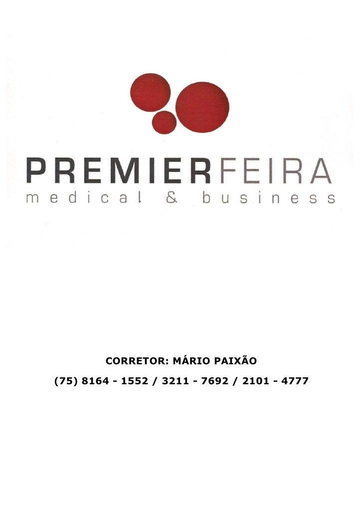 CORRETOR: MÁRIO PAIXÃO (75) 8164 - 1552 / 3211 - 7692 / 2101 - 4777