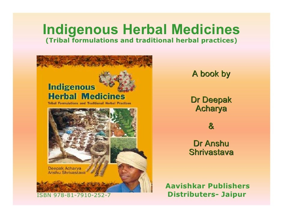 Indigenous Herbal Medicines   (Tribal formulations and traditional herbal practices)                                      ...