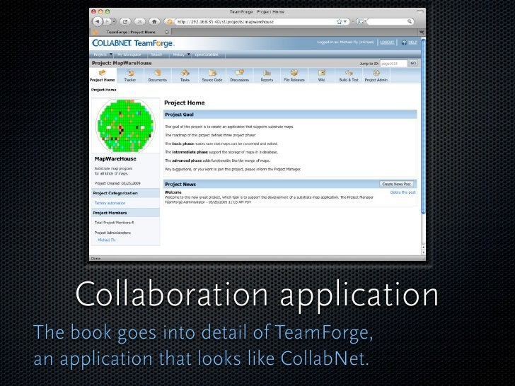 Collaboration application The book goes into detail of TeamForge, an application that looks like CollabNet.