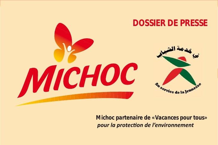 DOSSIER DE PRESSE                                            1Michoc partenaire de «Vacances pour tous»