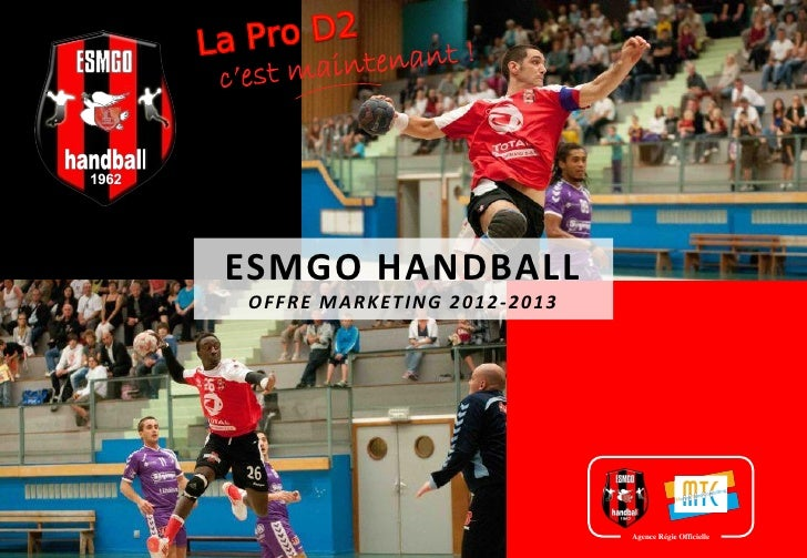 ESMGO HANDBALLOFFRE MARKETING 2012-2013                            Agence Régie Officielle