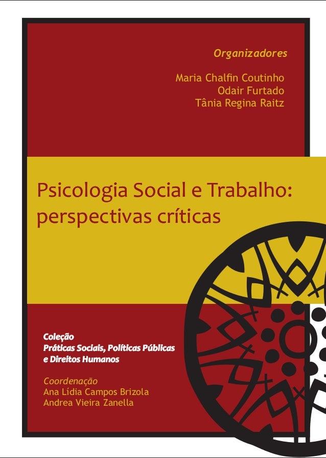 Coleção Práticas Sociais, Políticas Públicas e Direitos Humanos Coordenação Ana Lídia Campos Brizola Andrea Vieira Zanella...