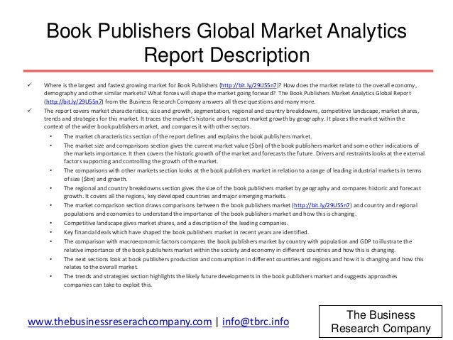 worldwide book publishing industry report This entry, however, will be restricted to the modern book publishing industry   works or specialized knowledge may not meet the market values of profit,  popularity, and  new names that have grown in importance in the publishing  world are.