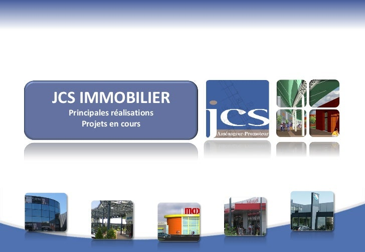 JCS IMMOBILIER Principales réalisations     Projets en cours