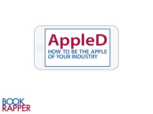 AppleDHOW TO BE THE APPLEOF YOUR INDUSTRY