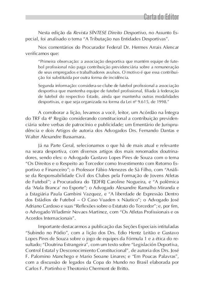 """Carta do EditorNesta edição da Revista SÍNTESE Direito Desportivo, no Assunto Es-pecial, foi analisado o tema """"A Tributaçã..."""