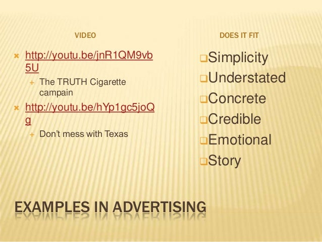 EXAMPLES IN ADVERTISING VIDEO DOES IT FIT  http://youtu.be/jnR1QM9vb 5U  The TRUTH Cigarette campain  http://youtu.be/h...