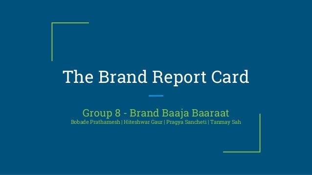 The Brand Report Card Group 8 - Brand Baaja Baaraat Bobade Prathamesh | Hiteshwar Gaur | Pragya Sancheti | Tanmay Sah