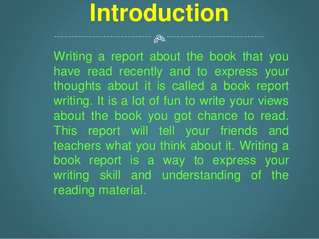 how to write a good book report If you are assigned to write a book report or a book review, there are different ways for you to express your own impressions about a book and to demonstrate your attitude to it remember that the more interesting your review or report is, the more your audience will be excited in finding this or that book.