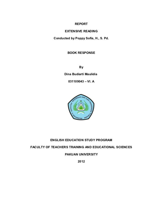 REPORT                   EXTENSIVE READING            Conducted by Poppy Sofia, H., S. Pd.                    BOOK RESPONS...