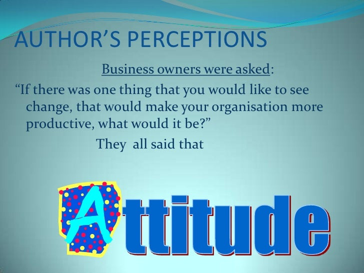 """AUTHOR'S PERCEPTIONS<br />Business owners were asked:<br />""""If there was one thing that you would like to see change, that..."""