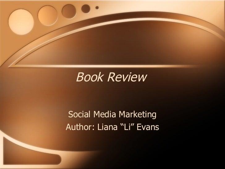"""Book Review Social Media Marketing Author: Liana """"Li"""" Evans"""