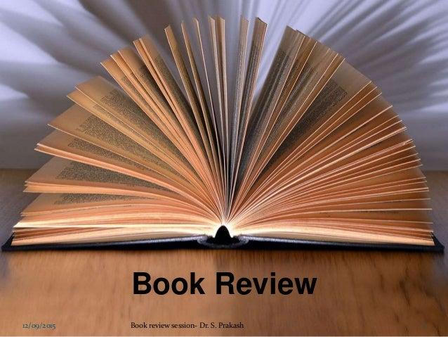 Book Review 1Book review session- Dr. S. Prakash12/09/2015
