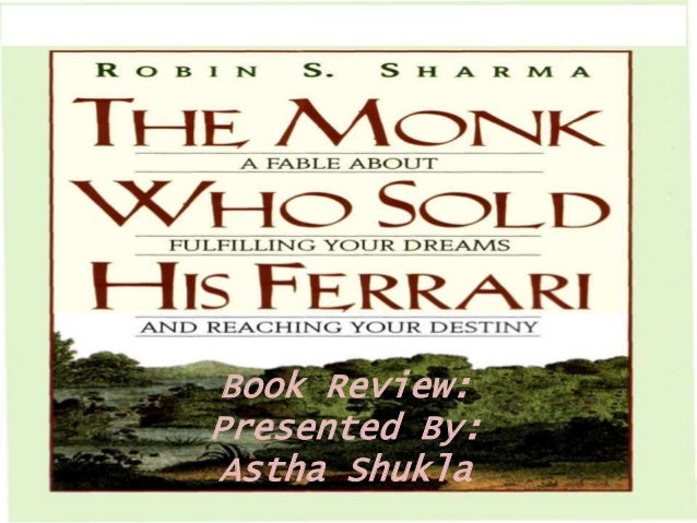 The Monk Who Sold His Ferrari Book Review Ppt