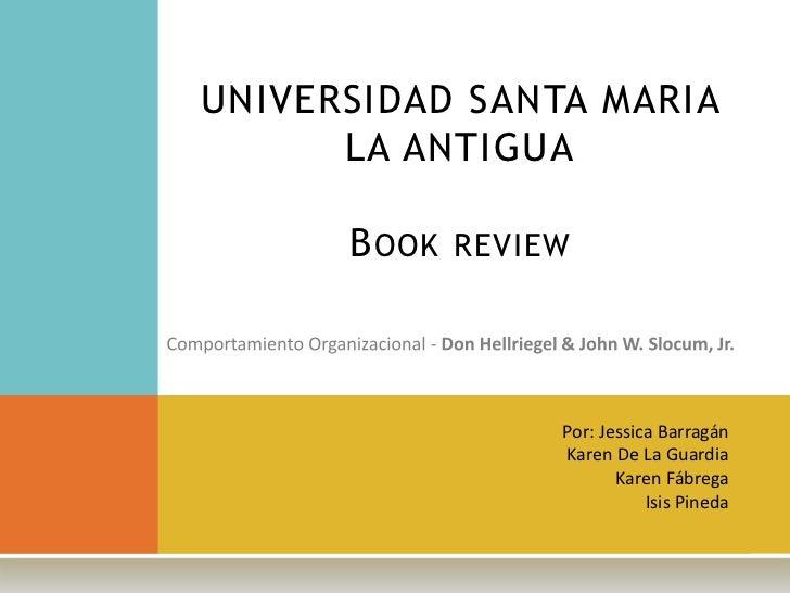 UNIVERSIDAD SANTA MARIA LA ANTIGUABookreview<br />Comportamiento Organizacional - Don Hellriegel & John W. Slocum, Jr.<br ...