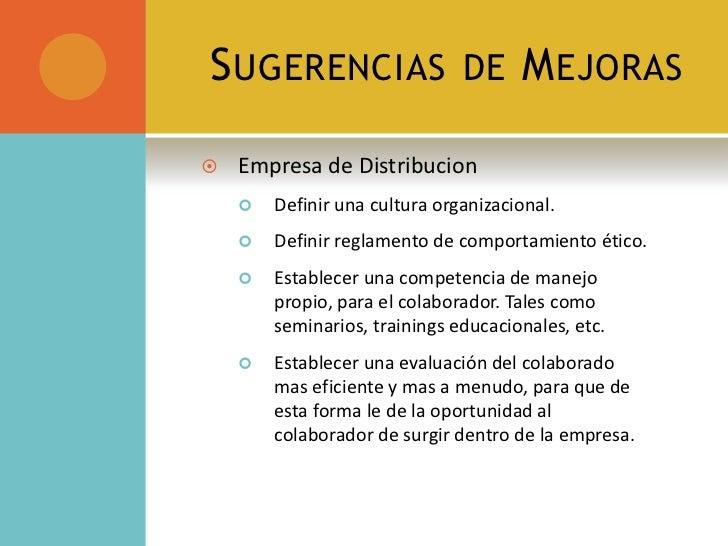 Sugerencias de Mejoras<br />Empresa de Distribucion<br />Definir una cultura organizacional.<br />Definir reglamento de co...