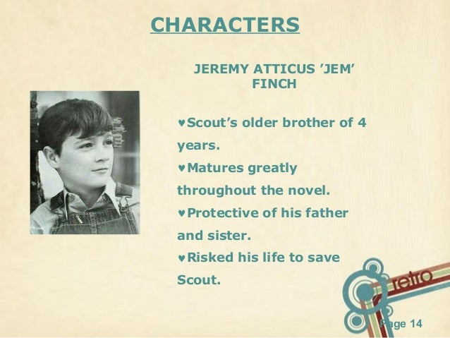jem finch to kill a To kill a mockingbird chapter 14 - dill runs away to scout and jem's house and hides under scout's bed scout and jem find him and jem breaks the code of.