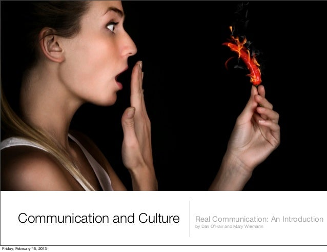 Communication and Culture   Real Communication: An Introduction                                    by Dan O'Hair and Mary ...