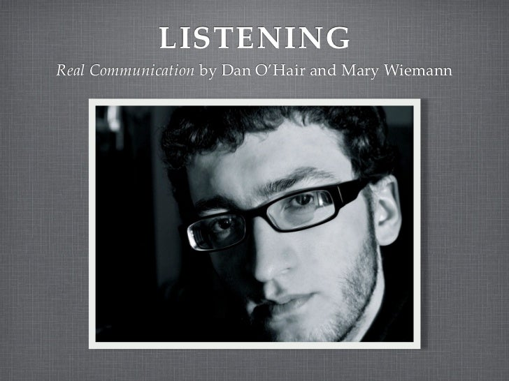 LISTENINGReal Communication by Dan O'Hair and Mary Wiemann