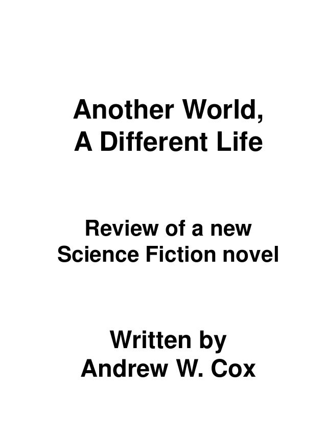 another world a different life review of a new science fiction novel written by andrew