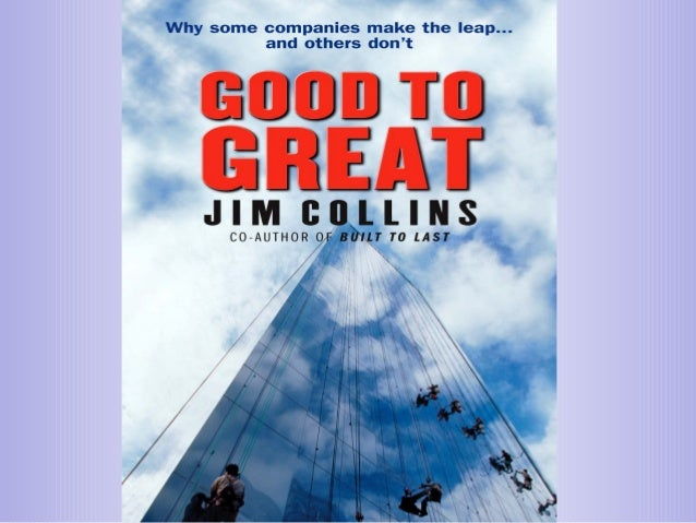 Good to Great  Buildup  B  kth rea  h ug ro  Level 5 First Who… Confront the Hedgehog Culture of Technology Leadership The...