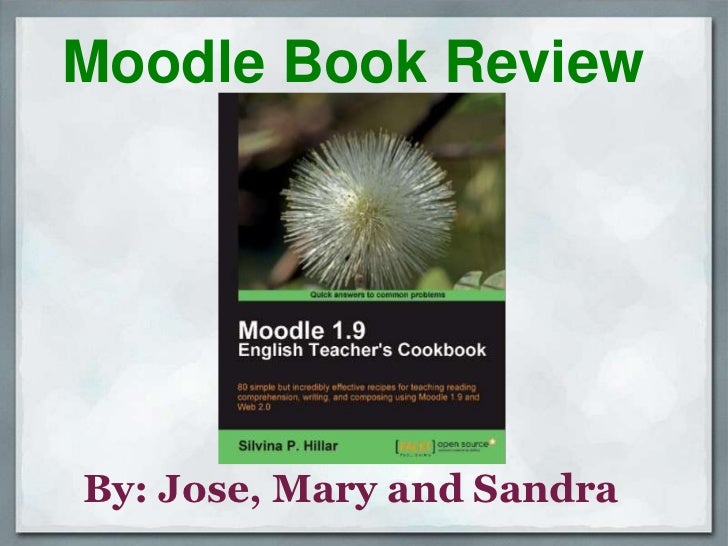 Moodle Book Review<br />By: Jose, Mary and Sandra<br />