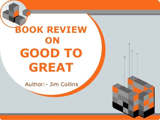 critique on good to great 2007-9-24  an open challenge: applying jim collins' good to great - asking the tough questions business practices.