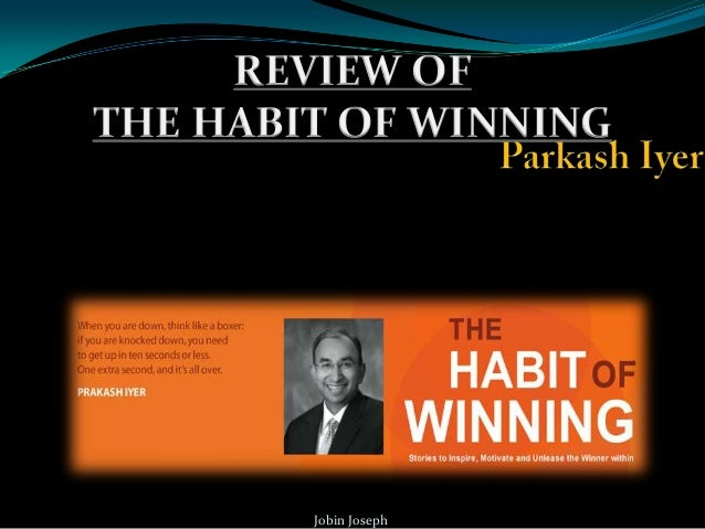 REVIEW OF THE HABIT OF WINNING  Jobin Joseph