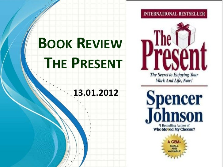 BOOK REVIEW THE PRESENT     13.01.2012