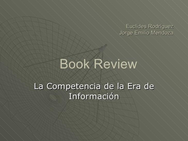 La Competencia de la Era de Información Euclides Rodríguez Jorge Emilio Mendoza Book Review