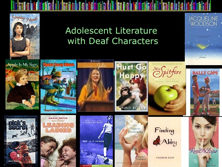 Adolescent Literature  with Deaf Characters