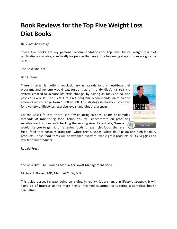 Book Reviews for the Top Five Weight LossDiet BooksBy Vince ArmstrongThese five books are my personal recommendations for ...
