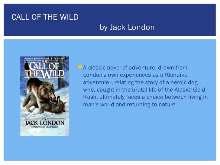 an overview of the characters survival in the novel the call of the wild by jack london The call of the wild: novel summary: chapter 2, free study guides and book   it is a ruthless, darwinian world of the survival of the fittest, a total contrast to.