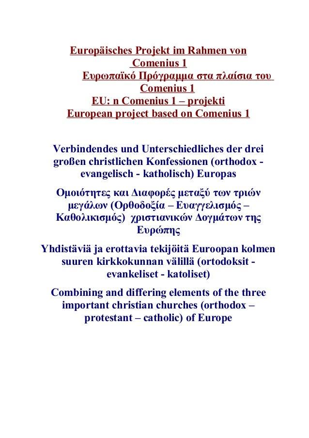 Europäisches Projekt im Rahmen von  Comenius 1  Ευρωπαϊκό Πρόγραμμα στα πλαίσια του  Comenius 1  EU: n Comenius 1 – projek...