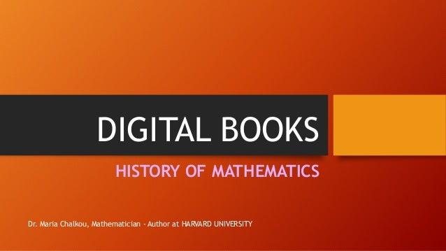 DIGITAL BOOKS HISTORY OF MATHEMATICS Dr. Maria Chalkou, Mathematician - Author at HARVARD UNIVERSITY