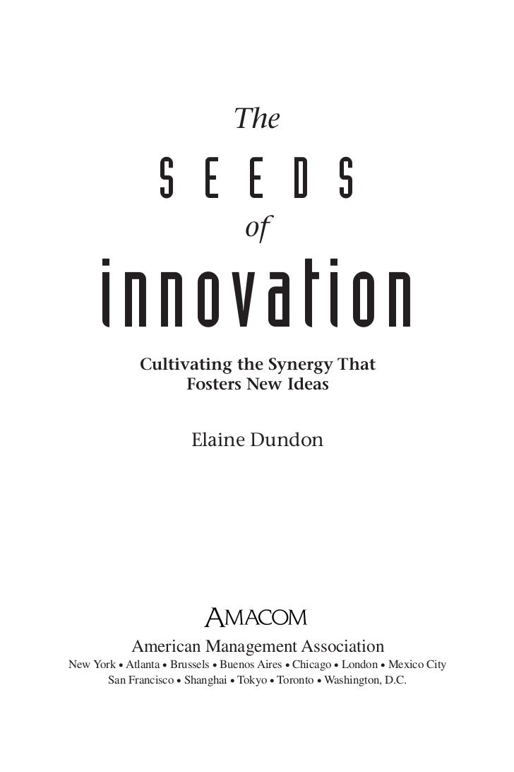 The                  S E E D S                                   of      innovation              Cultivating the Synergy T...