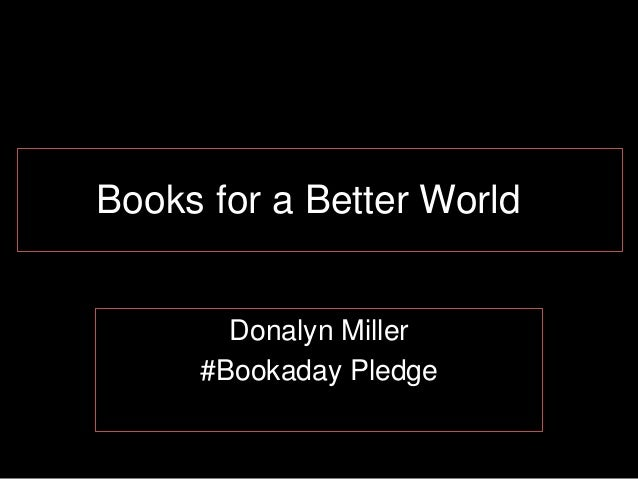 Books for a Better World Donalyn Miller #Bookaday Pledge